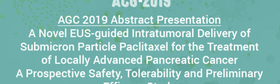 ACG 2019 Plenary Presentation: A Novel EUS-guided Intratumoral Delivery of Submicron Particle Paclitaxel for the Treatment of Locally Advanced Pancreatic Cancer.