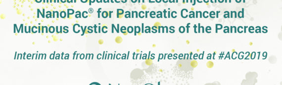 NanOlogy Clinical Updates on Local Injection of NanoPac® for Pancreatic Cancer and Mucinous Cystic Neoplasms of the Pancreas