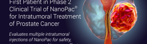 NanOlogy Enrolls First Patient in Phase 2 Clinical Trial of NanoPac® for Intratumoral Treatment of Prostate Cancer